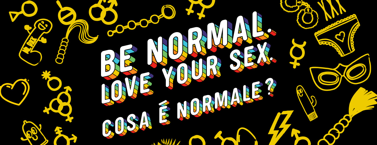 Be normal. Love your sex.